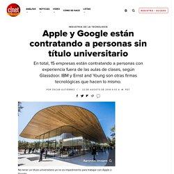 Apple y Google están contratando a personas sin título universitario - CNET en Español