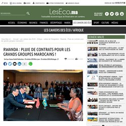 Rwanda : Pluie de contrats pour les grands groupes marocains !