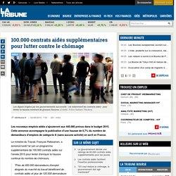 100.000 contrats aidés supplémentaires pour lutter contre le chômage