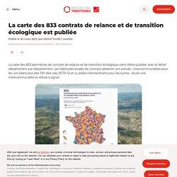La carte des 833 contrats de relance et de transition écologique est publiée