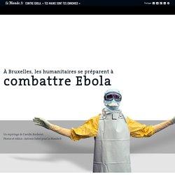 À Bruxelles, les humanitaires se forment au combat contre Ebola