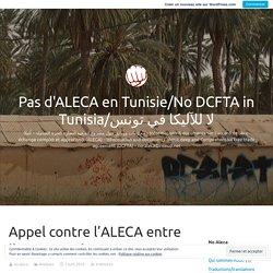 Appel contre l'ALECA entre l'Europe et la Tunisie – Pas d'ALECA en Tunisie/No DCFTA in Tunisia/لا للآليكا في تونس