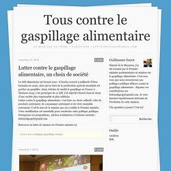 BLOG - Tous contre le gaspillage alimentaire (de Guillaume Garot)