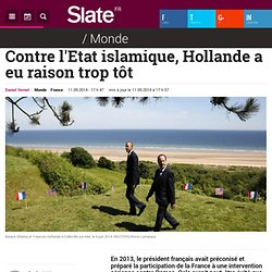 Contre l'Etat islamique, Hollande a eu raison trop tôt