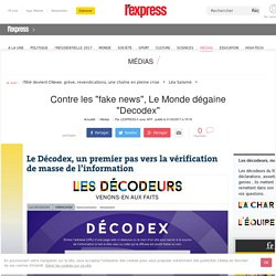 "Contre les ""fake news"", Le Monde dégaine ""Decodex"""