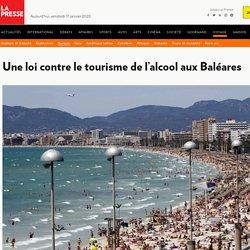 Une loi contre le tourisme de l'alcool aux Baléares