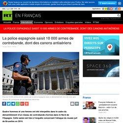 La police espagnole saisit 10 000 armes de contrebande, dont des canons antiaériens