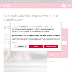 INFO/INTOX : Quelques conseils pour contredire le complotisme - France Inter
