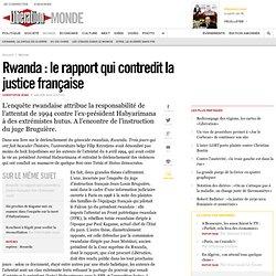 Rwanda : lerapport quicontredit la justice française