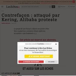 Contrefaçon: attaqué par Kering, Alibaba proteste - Les Echos