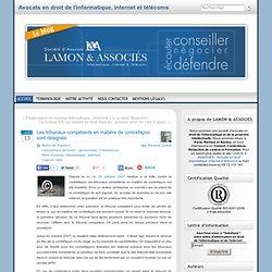Les tribunaux compétents en matière de contrefaçon sont désignés « Bernard Lamon – Avocat spécialiste en droit de l'informatique et des télécommunications