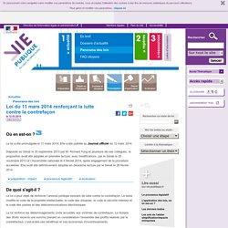 contrefaçon, droit d'auteur, propriété intellectuelle.Loi du 11 mars 2014 renforçant la lutte contre la contrefaçon