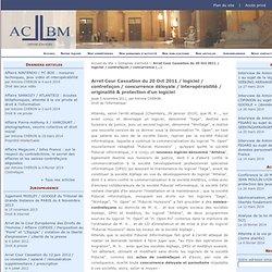Arret Cour Cassation du 20 Oct 2011 / logiciel / contrefaçon / concurrence déloyale / interopérabilité / originalité & protection d'un logiciel - ACBM-AVOCATS