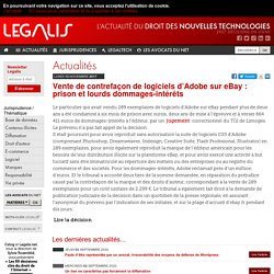 Vente de contrefaçon de logiciels d'Adobe sur eBay : prison et lourds dommages-intérêts