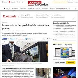 La contrefaçon des produits de luxe monte en gamme - L'Express L'Expansion
