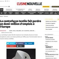 La contrefaçon textile fait perdre un demi-million d'emplois à l'Europe - Economie