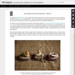 Contrefaçon de truffes blanches - Partie 2
