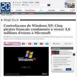 Contrefaçons de Windows XP: Cinq pirates français condamnés à verser 4,6 millions d'euros à Microsoft
