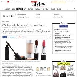10% des contrefaçons sont des cosmétiques - L'Express Styles