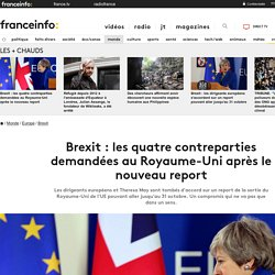 Brexit : les quatre contreparties demandées au Royaume-Uni après le nouveau report