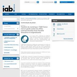 Taxation du numérique: l'IAB France met en garde contre les effets contreproductifs d'une fiscalité dissuasive et stigmatisante