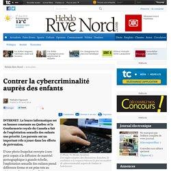 Contrer la cybercriminalité auprès des enfants