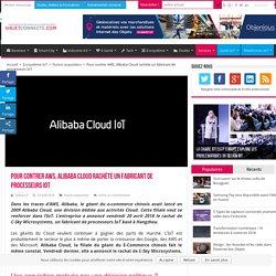 Pour contrer AWS, Alibaba Cloud rachète un fabricant de processeurs IoT