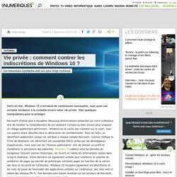 Vie privée: comment contrer les indiscrétions de Windows 10?