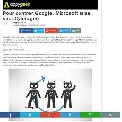 02/02/15 Pour contrer Google, Microsoft mise sur...Cyanogen