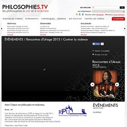 Contrer la violence, Marc Crepon, uriage 2015 philosophies.tv