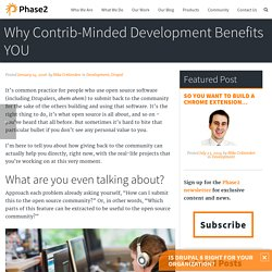 Why Contrib-Minded Development Benefits YOU