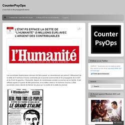 """L'ÉTAT PS EFFACE LA DETTE DE """"L'HUMANITÉ"""" (5 MILLIONS EUR) AVEC L'ARGENT DES CONTRIBUABLES"""