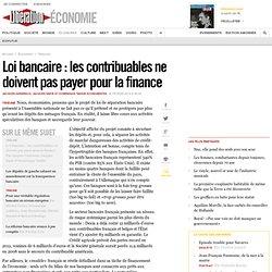 Loi bancaire: les contribuables ne doivent pas payer pour la finance