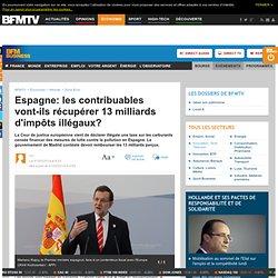 Espagne: les contribuables vont-ils récupérer 13 milliards d'impôts illégaux?
