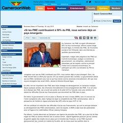 «Si les PME contribuaient à 50% du PIB, nous serions déjà un pays émergent»