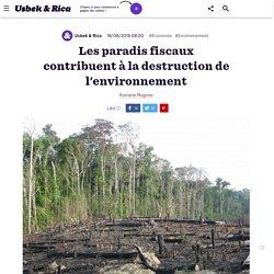 Les paradis fiscaux contribuent à la destruction de l'environnement