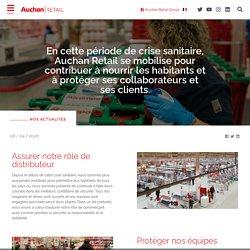 En cette période de crise sanitaire, Auchan Retail se mobilise pour contribuer à nourrir les habitants et à protéger ses collaborateurs et ses clients. - Auchan Retail