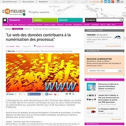 """""""Le web des données contribuera à la numérisation des processus"""""""