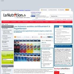 Les boissons sucrées contribueraient à l'hypertension
