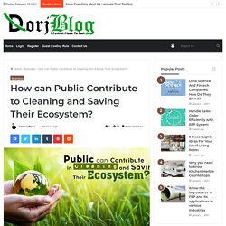 Public Contribute to Cleaning and Saving Ecosystem