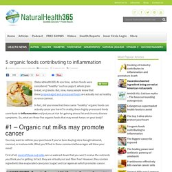 5 organic foods that contribute to inflammation
