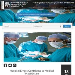 Hospital Errors Contribute to Medical Malpractice - Jed Kurzban