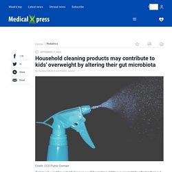 Household cleaning products may contribute to kids' overweight by altering their gut microbiota