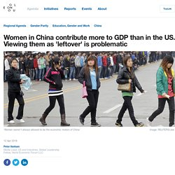 """Women in China contribute more to GDP than in the US - viewing them as """"leftover"""" is problematic"""