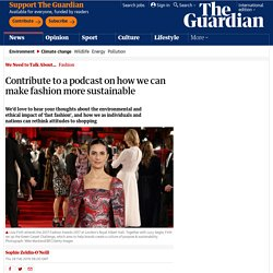 Contribute to a podcast on how we can make fashion more sustainable