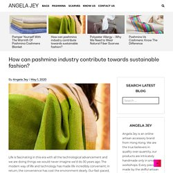How can pashmina industry contribute towards sustainable fashion?