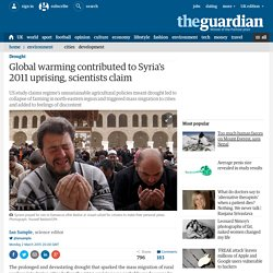 Global warming contributed to Syria's 2011 uprising, scientists claim