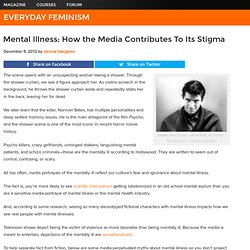 Mental Illness: How the Media Contributes to the Stigma