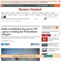 India contributes $5 mn to UN agency working for Palestinian refugees