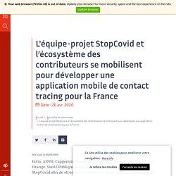 L'équipe-projet StopCovid et l'écosystème des contributeurs se mobilisent pour développer une application mobile de contact tracing pour la France